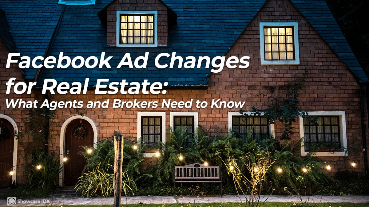 Facebook Ad Changes for Real Estate: What Agents and Brokers Nee