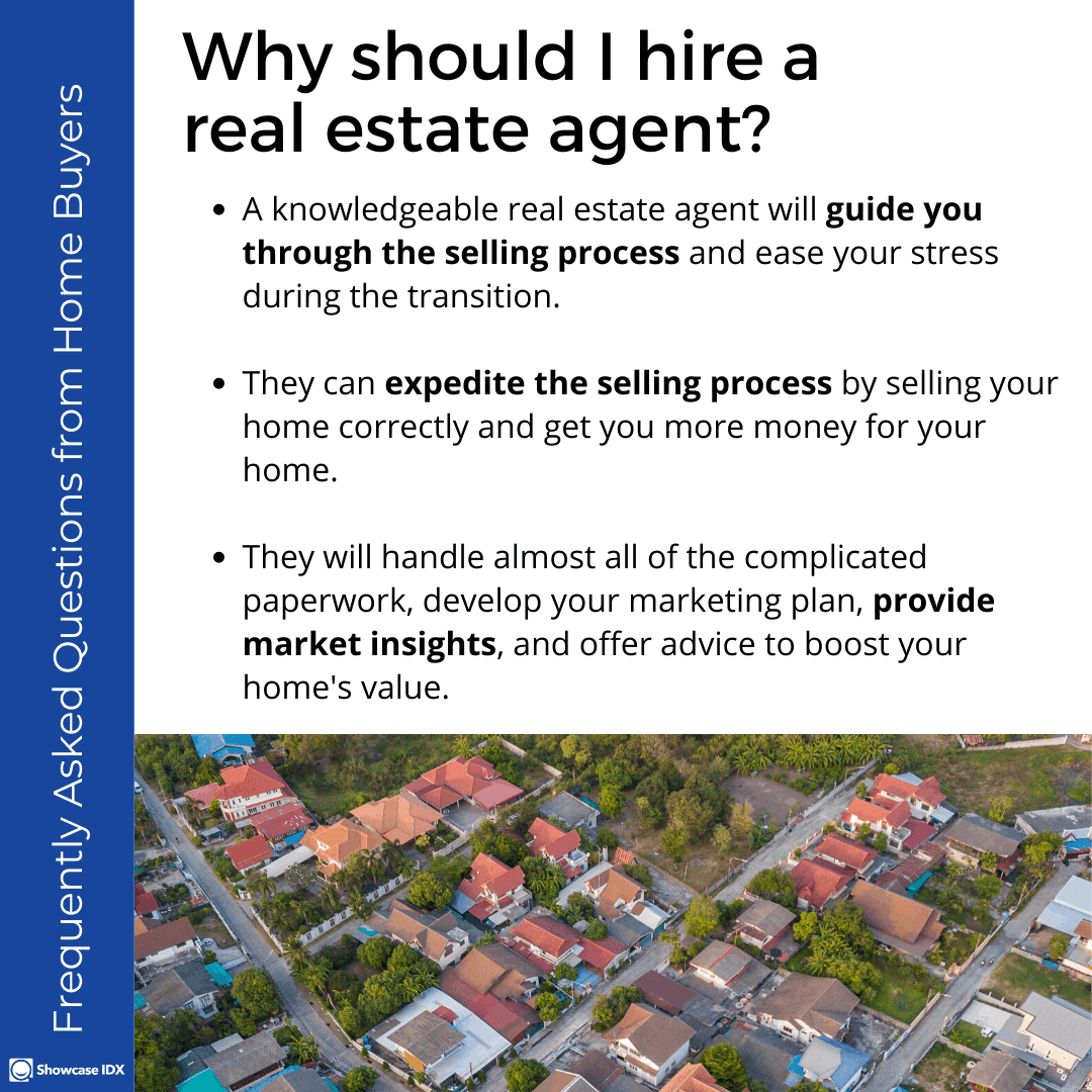 Frequently Asked Questions from Home Buyers Why hire a real estate agent