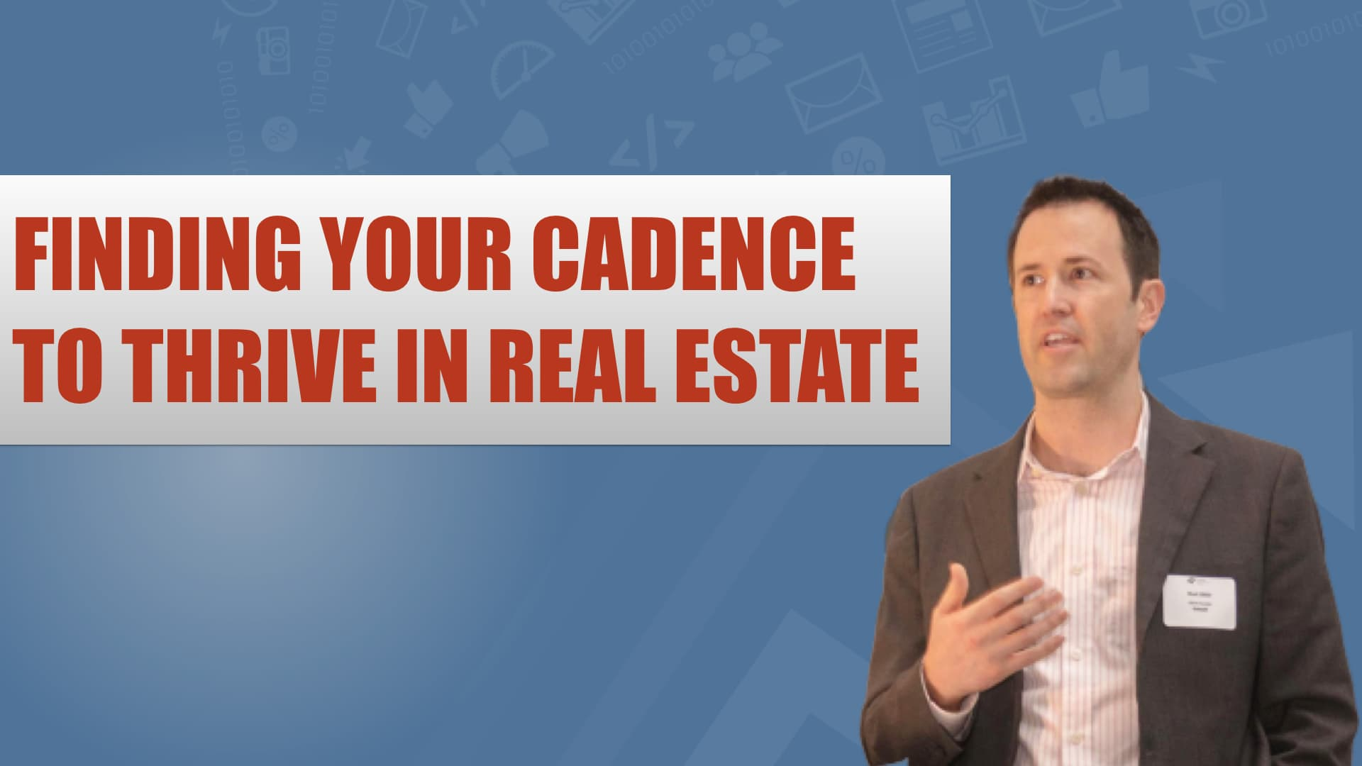 Real Estate Success - Finding your cadence to thrive in Real Estate - Course