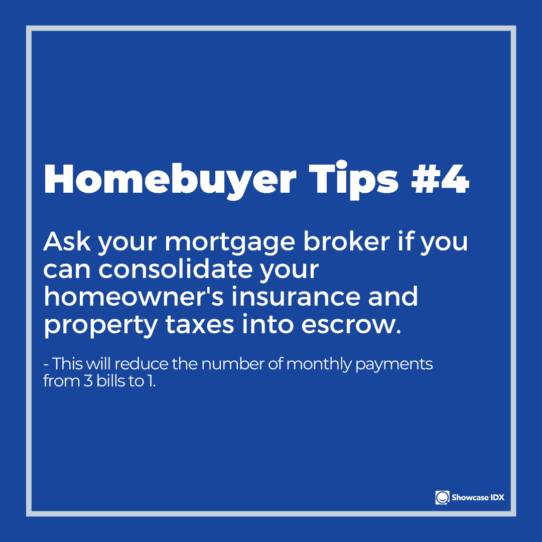 homebuyer tips 4 ask about consolidating homeowners insurance and property taxes into mortgage payment