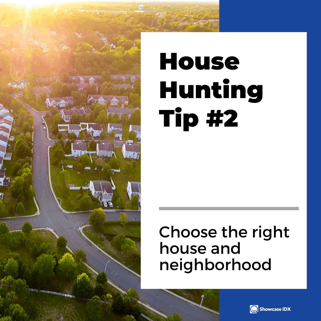 house hunting tip 2 choose the right house and neighborhood
