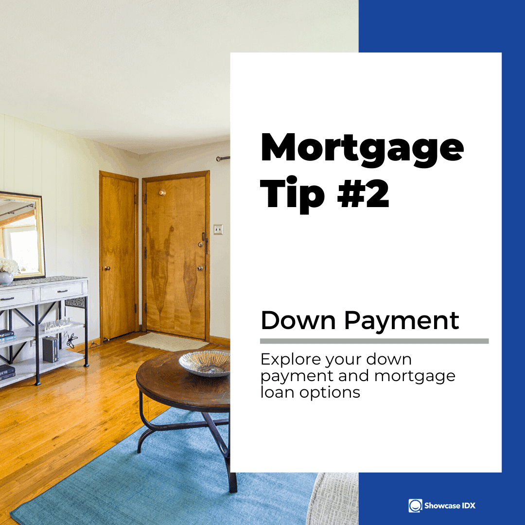 mortgage tips 2 explore your down payment and mortgage loan options