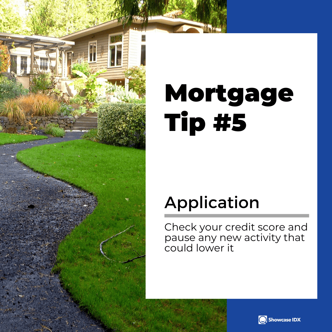 mortgage tips 5 check your credit score and pause any new activity that could lower it