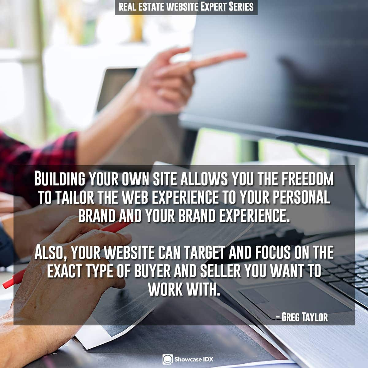 Building your own site allows you the freedom to tailor the web experience to your personal brand and your brand experience. Also, your website can target and focus on the exact type of buyer and seller you want to work with.